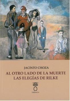 AL OTRO LADO DE LA MUERTE: LAS ELEGÍAS DE RILKE.