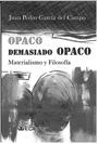 OPACO, DEMASIADO OPACO: MATERIALISMO Y FILOSOFÍA