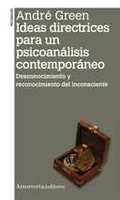 IDEAS DIRECTRICES PARA UN PSICOANÁLISIS CONTEMPORÁNEO                           DESCONOCIMIENTO