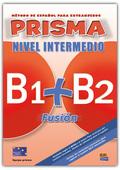 PRISMA FUSION B1+B2 ALUMNO+2CD N.INTERMEDIO.INCLUYE CONTENIDOS PARA SUPERAR EXAMEN DELE INTERME