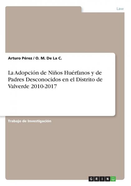 LA ADOPCIÓN DE NIÑOS HUÉRFANOS Y DE PADRES DESCONOCIDOS EN EL DISTRITO DE VALVER.