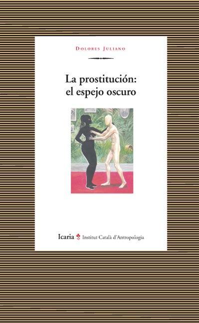 LA PROSTITUCIÓN: EL ESPEJO OSCURO.