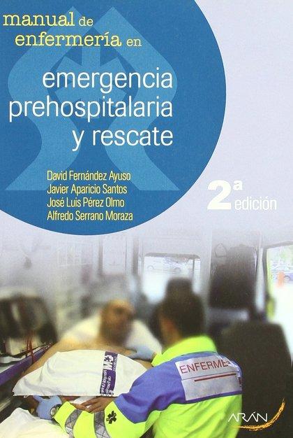MANUAL DE ENFERMERIA EN EMERGENCIA PREHOSPITALARIA Y RESCATE 2ª ED.