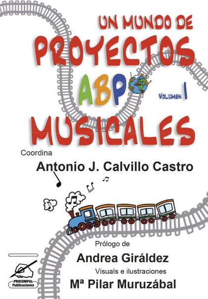 UN MUNDO DE PROYECTOS ABP MUSICALES. VOLUMEN 1