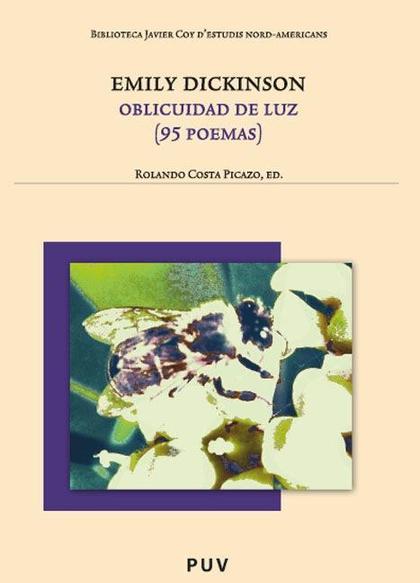 EMILY DICKINSON : OBLICUIDAD DE LUZ (95 POEMAS)