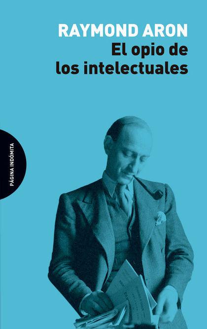 EL OPIO DE LOS INTELECTUALES.