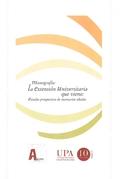 EXTENSIÓN UNIVERSITARIA QUE VIENE , LA. ESTUDIO PROSPECTIVO DE ESCENARIOS IDEALES