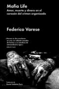 MAFIA LIFE. AMOR, MUERTE Y DINERO EN EL CORAZÓN DEL CRIMEN ORGANIZADO