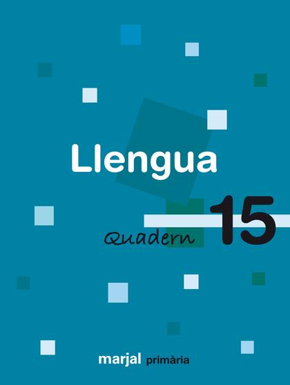 LLENGUA, 5 EDUCACIÓ PRIMÀRIA, 3 CICLE. QUADERN 15