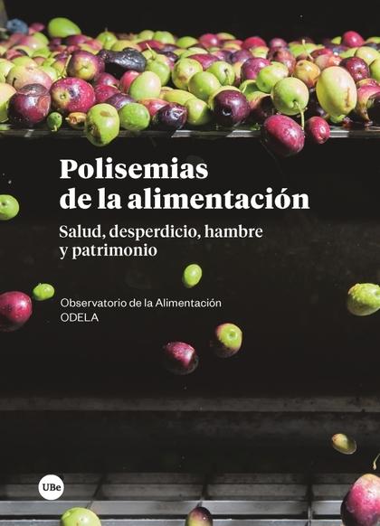 POLISEMIAS DE LA ALIMENTACIÓN                                                   SALUD, DESPERDI