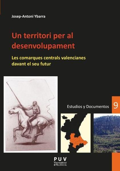 UN TERRITORI PER AL DESENVOLUPAMENT : LES COMARQUES CENTRALS VALENCIANES DAVANT EL SEU FUTUR