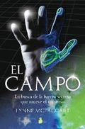 EL CAMPO: EN BUSCA DE LA FUERZA SECRETA QUE MUEVE EL UNIVERSO