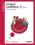 PROYECTO LA CASA DEL SABER, LENGUA CASTELLANA, 5 EDUCACIÓN PRIMARIA. 3 TRIMESTRE. CUADERNO