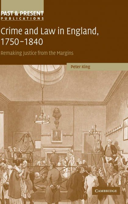 CRIME AND LAW IN ENGLAND, 1750-1840