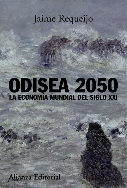 ODISEA 2050 : LA ECONOMÍA MUNDIAL DEL SIGLO XXI