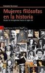 MUJERES FILÓSOFAS EN LA HISTORIA : DESDE LA ANTIGUEDAD HASTA EL SIGLO XXI