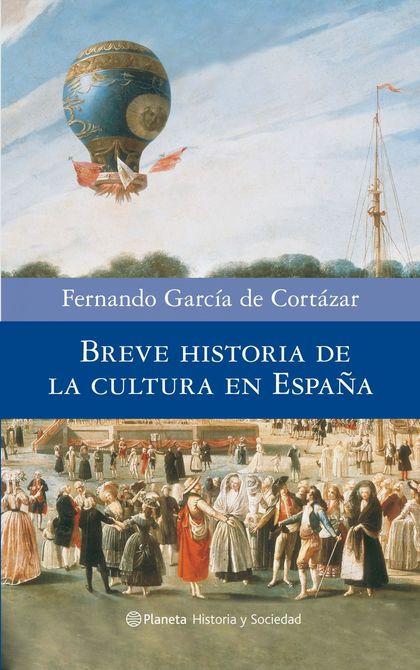 BREVE HISTORIA DE LA CULTURA EN ESPAÑA.PREMIO NACIONAL DE HISTORIA 2008