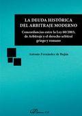 LA DEUDA HISTÓRICA DEL ARBITRAJE MODERNO. CONCORDANCIAS ENTRE LA LEY 60/2003, DE ARBITRAJE Y EL
