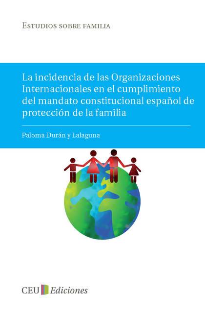 LA INCIDENCIA DE LAS ORGANIZACIONES INTERNACIONALES EN EL CUMPLIMIENTO DEL MANDATO CONSTITUCION