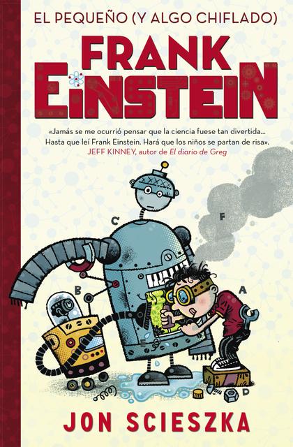 EL PEQUEÑO (Y ALGO CHIFLADO) FRANK EINSTEIN (SERIE FRANK EINSTEIN 1).