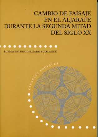 CAMBIO DE PAISAJE EN EL ALJARAFE DURANTE LA SEGUNDA MITAD DEL SIGLO XX