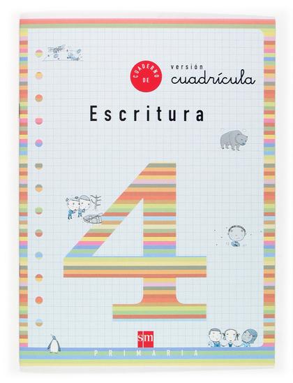 ESCRITURA, 4 EDUCACIÓN PRIMARIA, (VERSIÓN CUADRÍCULA)