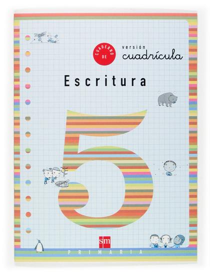 ESCRITURA, 5 EDUCACIÓN PRIMARIA, (VERSIÓN CUADRÍCULA)