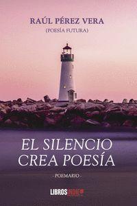 EL SILENCIO CREA POESIA