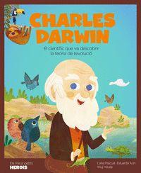 CHARLES DARWIN. EL CIENTÍFIC QUE VA DESCOBRIR LA TEORIA DE L´EVOLUCIÓ