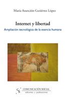 INTERNET Y LIBERTAD : AMPLIACIÓN TECNOLÓGICA DE LA ESENCIA HUMANA