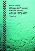 CÓDIGO DE PROCESSO PENAL ANOTADO - ARTIGOS 181º A 200º TOMO II