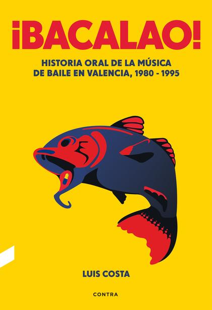 ¡BACALAO!                                                                       HISTORIA ORAL D