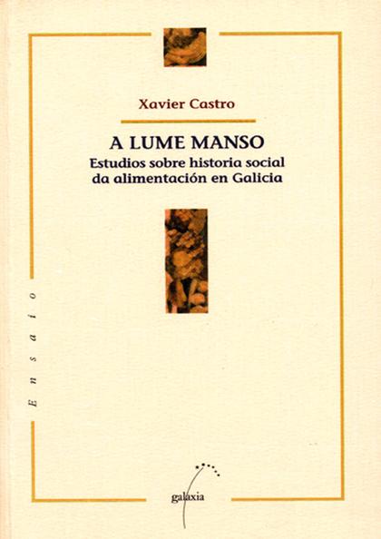 A LUME MANSO. ESTUDIOS SOBRE HISTORIA SOCIAL DA ALIMENTACIÓN