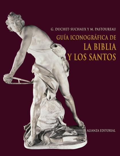 GUÍA ICONOGRÁFICA DE LA BIBLIA Y LOS SANTOS