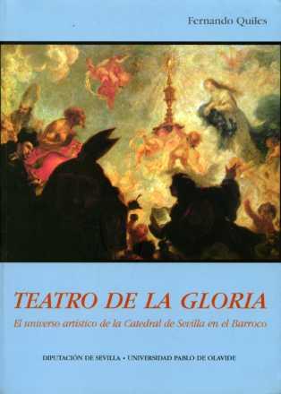 TEATRO DE LA GLORIA: EL UNIVERSO ARTÍSTICO DE LA CATEDRAL DE SEVILLA EN EL BARROCO