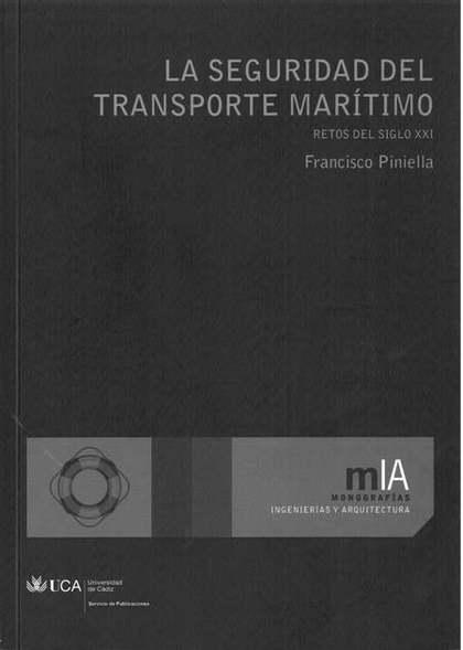 LA SEGURIDAD DEL TRANSPORTE MARÍTIMO : RETOS DEL SIGLO XX