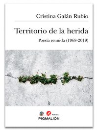 TERRITORIO DE LA HERIDA. POESA COMPLETA (1968-2019)
