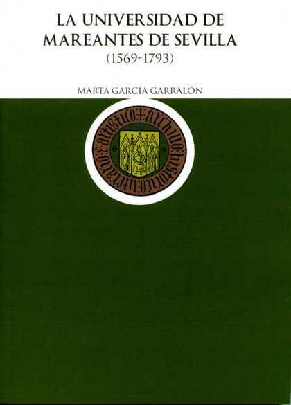 LA UNIVERSIDAD DE MAREANTES DE SEVILLA (1569-1793)