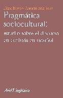 PRAGMÁTICA SOCIOCULTURAL: ESTUDIOS SOBRE EL DISCURSO DE CORTESÍA EN ES