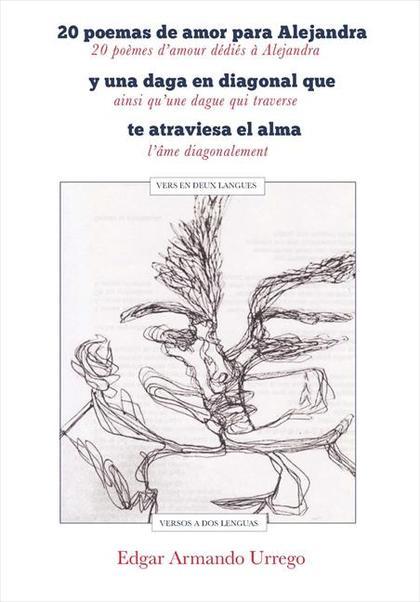 20 poemas de amor para Alejandra y una daga en diagonal que te atraviesa el alma