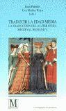 TRADUCIR LA EDAD MEDIA: LA TRADUCCIÓN DE LA LITERATURA MEDIEVAL ROMÁNI