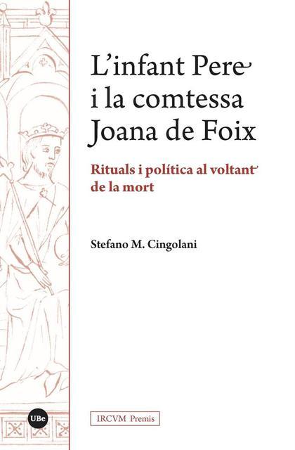 L'INFANT PERE I LA COMTESSA JOANA DE FOIX                               RITUALS I POLÍT