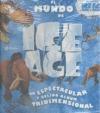 ICE AGE- LA EDAD DE HIEL. UN ESPECTACULAR Y GELIDO ALBUM TRIDIMENSIONAL