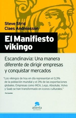 EL MANIFIESTO VIKINGO: ESCANDINAVIA : UNA MANERA DIFERENTE DE DIRIGIR EMPRESAS Y CONQUISTAR MER