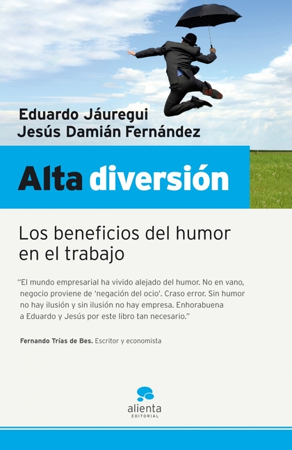 ALTA DIVERSIÓN : LOS BENEFICIOS DEL HUMOR EN EL TRABAJO