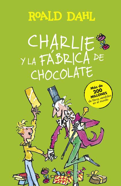 CHARLIE Y LA FÁBRICA DE CHOCOLATE.
