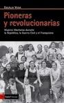 PIONERAS Y REVOLUCIONARIAS : MUJERES LIBERTARIAS DURANTE LA REPÚBLICA, LA GUERRA CIVIL Y EL FRA