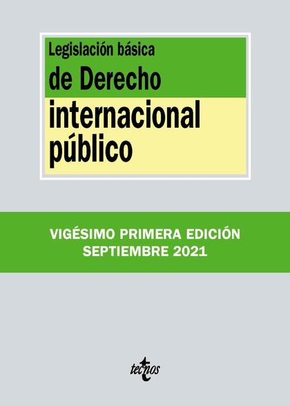 LEGISLACIÓN BÁSICA DE DERECHO INTERNACIONAL PÚBLICO.