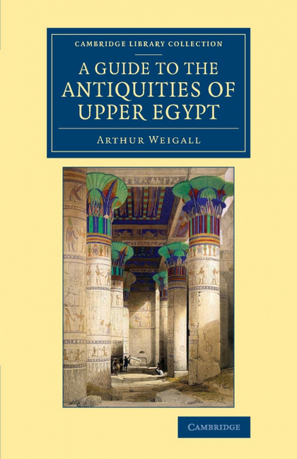A GUIDE TO THE ANTIQUITIES OF UPPER EGYPT