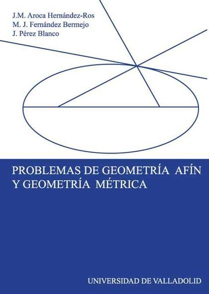 PROBLEMAS DE GEOMETRÍA AFÍN Y GEOMETRÍA MÉTRICA